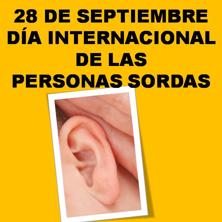 28 de septiembre Día Internacional de las Personas Sordas